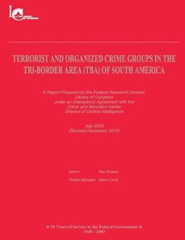 Terrorist and Organized Crime Groups in the Tri-Border Area (Tba) of South America: (revised December 2010) 1481135066 Book Cover