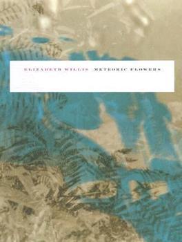 Meteoric Flowers (Wesleyan Poetry) 081956849X Book Cover