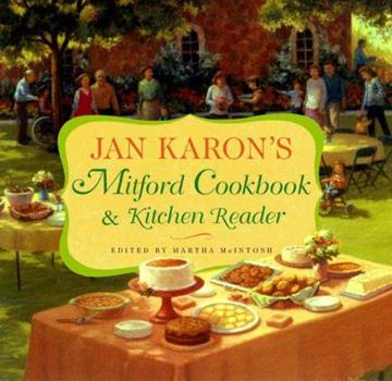 Jan Karon's Mitford Cookbook and Kitchen Reader: Recipes from Mitford Cooks, Favorite Tales from Mitford Books (Mitford)