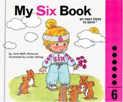 My Six Book - Book #6 of the My First Steps to Math