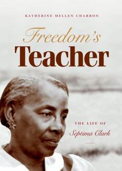 Paperback Freedom's Teacher: The Life of Septima Clark Book