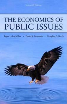 The Economics of Public Issues (HarperCollins Series in Economics) 0321416104 Book Cover