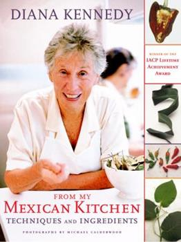 From My Mexican Kitchen: Techniques and Ingredients 0609607006 Book Cover