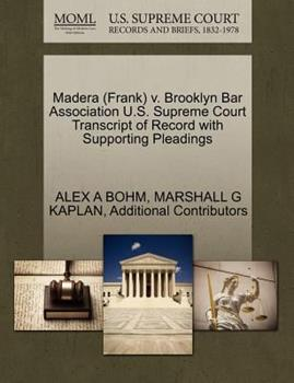 Paperback Madera V. Brooklyn Bar Association U. S. Supreme Court Transcript of Record with Supporting Pleadings Book