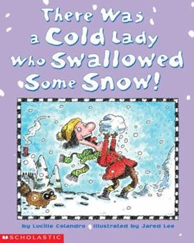 Paperback There Was a Cold Lady Who Swallowed Some Snow! Book