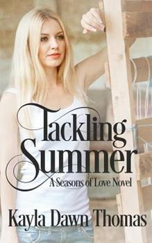 Tackling Summer - Book #1 of the Seasons of Love