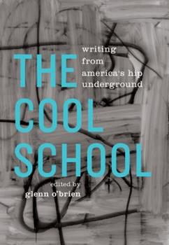 The Cool School: Writing from America's Hip Underground 1598532561 Book Cover