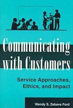 Communicating with Customers: Service Approaches, Ethics, and Impact 1572731419 Book Cover