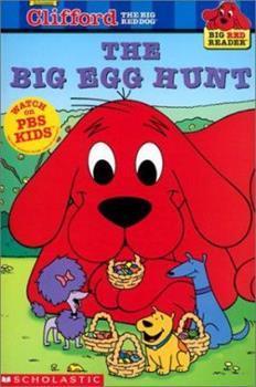 Clifford the Big Red Dog: The Big Egg Hunt (Big Red Reader Series) - Book  of the Clifford the Big Red Dog