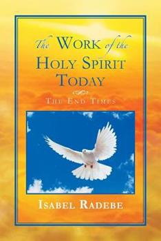 Paperback The Work of the Holy Spirit Today : The End Times Book