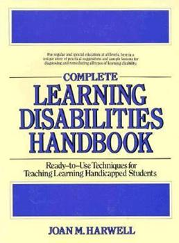 the complete learning disabilities handbook ready to use strategies and activities for teaching students with learning disabilities