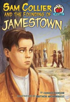 Sam Collier and the Founding of Jamestown - Book  of the On My Own History