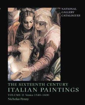National Gallery Catalogues: The Sixteenth-Century Italian Paintings Volume II: Venice 1540-1600 (National Gallery Catalogues) 1857099133 Book Cover