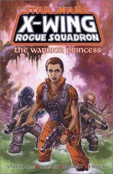 The Warrior Princess (Star Wars: X-Wing Rogue Squadron, Volume 4) - Book  of the Star Wars Universe