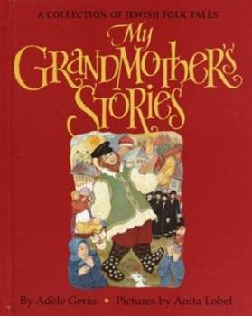 My Grandmother's Stories: A Collection of Jewish Folk Tales 0679909109 Book Cover