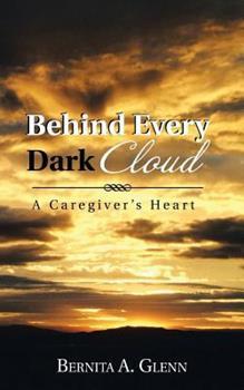 Paperback Behind Every Dark Cloud: A Caregiver's Heart Book