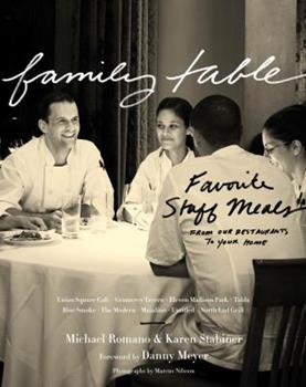 Family Table: Favorite Staff Meals from Our Restaurants to Your Home 0547615620 Book Cover