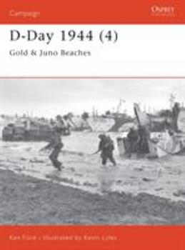 D-Day 1944 (4): Gold and Juno Beaches - Book #112 of the Osprey Campaign