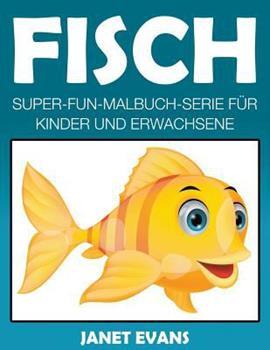 Paperback Fisch : Super-Fun-Malbuch-Serie Fur Kinder und Erwachsene [German] Book