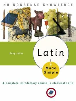 Latin Made Simple: A complete introductory course in Classical Latin (Made Simple (Broadway Books)) - Book  of the Made Simple