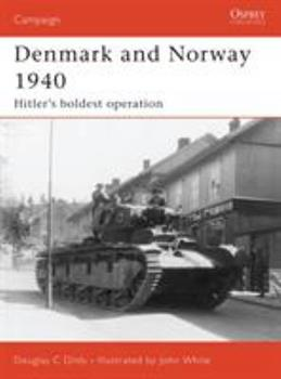 Denmark and Norway 1940: Hitler's boldest operation (Campaign) - Book #183 of the Osprey Campaign
