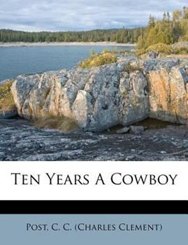 Paperback Ten Years a Cowboy Book