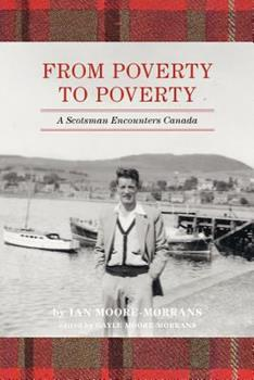 Paperback From Poverty to Poverty: A Scotsman Encounters Canada Book