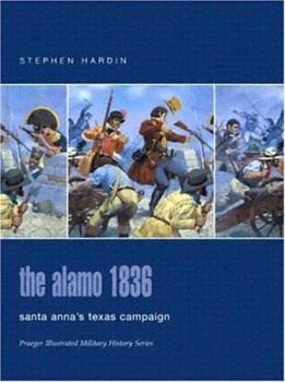 The Alamo 1836: Santa Anna's Texas Campaign - Book #89 of the Osprey Campaign