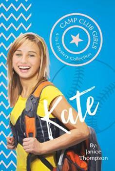Camp Club Girls: Kate - Book  of the Camp Club Girls