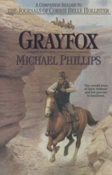 Grayfox: A Companion Reader to the Journals of Corrie Belle Hollister - Book  of the Journals of Corrie Belle Hollister