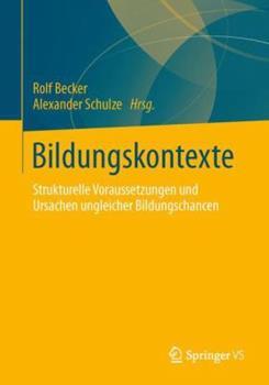Paperback Bildungskontexte : Strukturelle Voraussetzungen und Ursachen Ungleicher Bildungschancen [German] Book