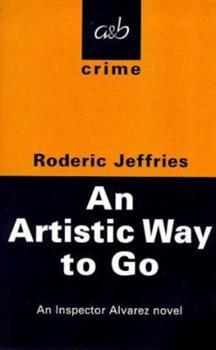 Paperback An Artistic Way to Go (An Inspector Alvarez Novel) Book
