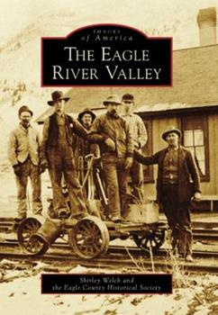 The Eagle River Valley - Book  of the Images of America: Colorado