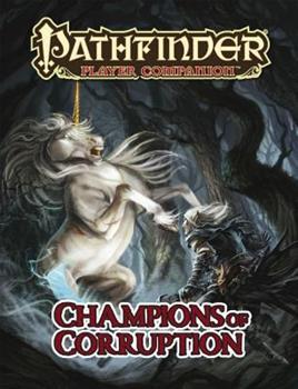 Pathfinder Player Companion: Champions of Corruption - Book  of the Pathfinder Player Companion
