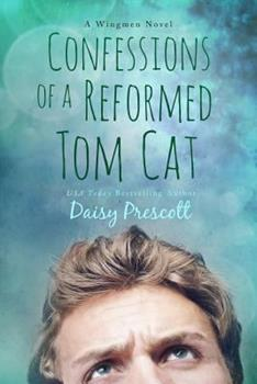 Confessions of a Reformed Tom Cat - Book #2 of the Wingmen