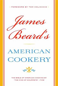 James Beard's American Cookery 0883659581 Book Cover
