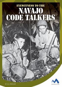 Eyewitness to the Navajo Code Talkers - Book  of the Eyewitness to World War II