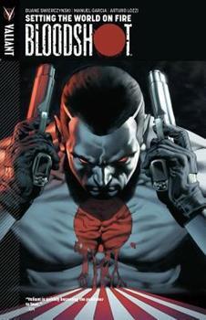 Bloodshot, Volume 1: Setting the World on Fire - Book #1 of the Bloodshot 2012