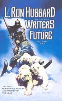 L. Ron Hubbard Presents Writers of the Future Volume XXI 1592122175 Book Cover
