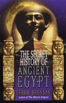 The Secret History of Ancient Egypt 0425181014 Book Cover