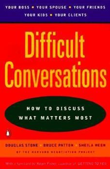 Paperback Difficult Conversations: How to Discuss What Matters Most Book