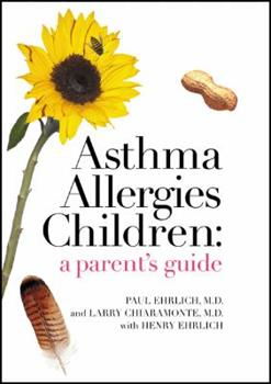 Asthma Allergies Children: A Parent's Guide 0984383204 Book Cover