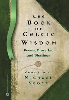 The Book of Celtic Wisdom 0446678007 Book Cover