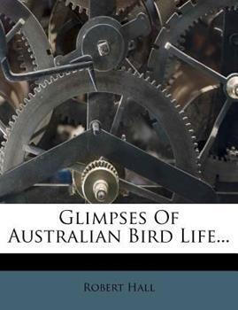 Paperback Glimpses of Australian Bird Life... Book