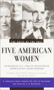 The Voice of the Poet : Five American Women : Gertrude Stein, Edna St. Vincent Millay, H.D., Louise Bogan & Muriel Rukeyser - Book  of the Voice of the Poet