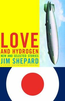 Love and Hydrogen: New and Selected Stories 1400033497 Book Cover