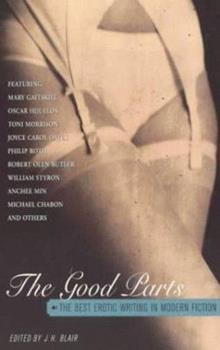 The Good Parts: The Best Erotic Writing in Modern Fiction 0425172252 Book Cover