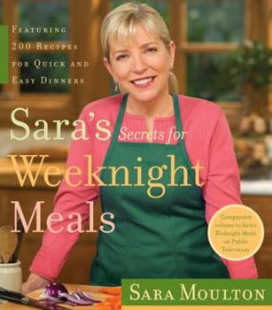 Sara's Secrets for Weeknight Meals 076791659X Book Cover
