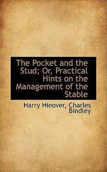 Paperback The Pocket and the Stud; or, Practical Hints on the Management of the Stable Book