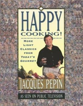 "Paperback Happy Cooking! : More Light Classics from ""Today's Gourmet"" Book"